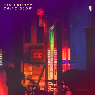 Drive Slow - Kid Froopy