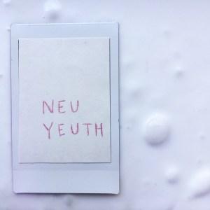 Neu Yeuth EP