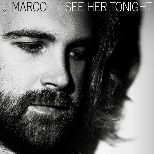 See Her Tonight - J Marco 2017