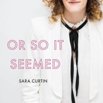 Or So It Seemed - Sara Curtin