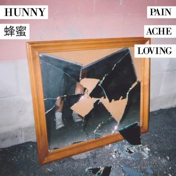 Pain / Ache / Loving - Hunny