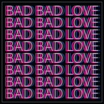 Bad Bad Love - Half the Animal