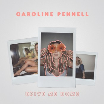 Drive Me Home - Caroline Pennell