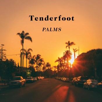 Palms - Tenderfoot