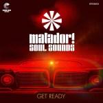 Get Ready - Matador Soul Sounds