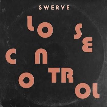 Lose Control - Swerve