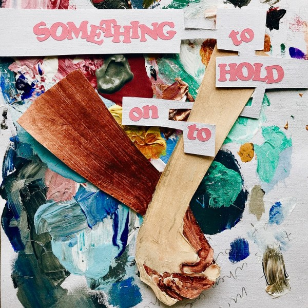Something to Hold On to - Walker