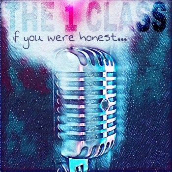 If You Were Honest - The 1 Class