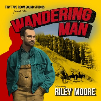 Wandering Man - Riley Moore