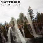 Sunless Dawn - Ghost Pressure