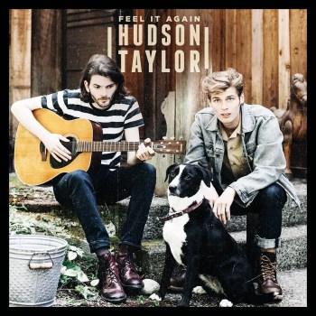 Feel It Again - Hudson Taylor