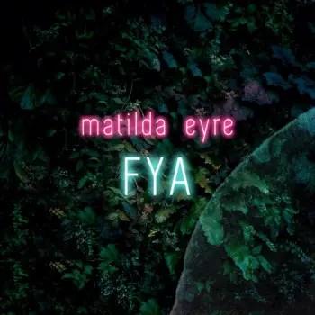 FYA - Matilda Eyre