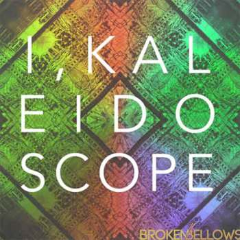 I, Kaleidoscope - Broken Bellows