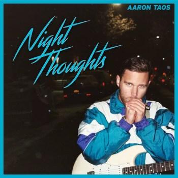 Night Thoughts - Aaron Taos