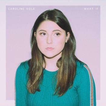 What If - Caroline Kole