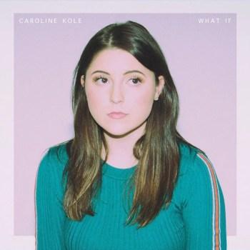 What If - Caroline Kole
