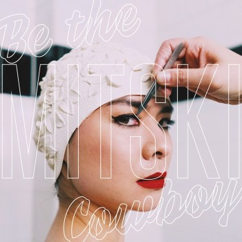Be The Cowboy - Mitski