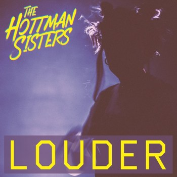 Louder EP - The Hottman Sisters