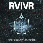 The Beauty Between - RVIVR