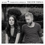 The Few Things - JP Saxe, Charlotte Lawrence