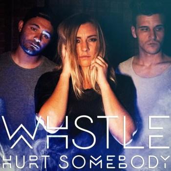 Hurt Somebody - WHSTLE