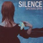 Silence - Upstairs Open