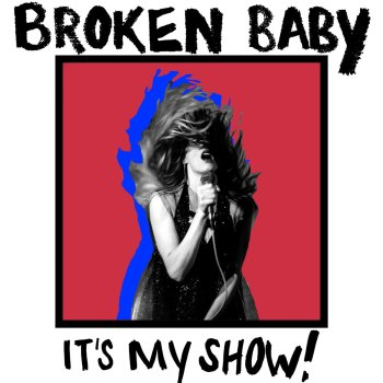 It's My Show! - Broken Baby