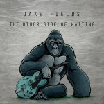 Jake Fields - The Other Side of Waiting