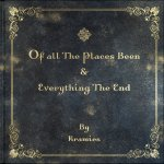 Of All The Places Been & Everything The End - Kramies