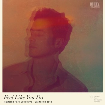 Feel Like You Do - Highland Park Collective