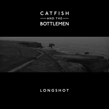Longshot - Catfish and the Bottlemen