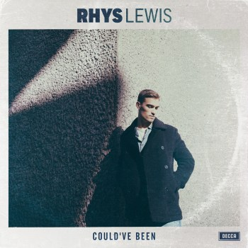 Rhys Lewis - Could've Been