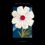 Silence - Brian Fallon