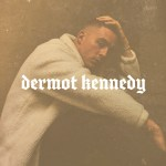 For Island Fires and Family - Dermot Kennedy