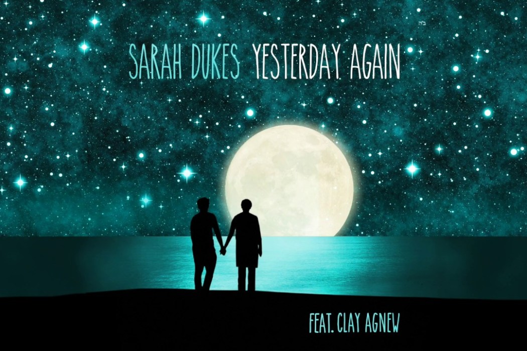 Yesterday Again - Sarah Dukes