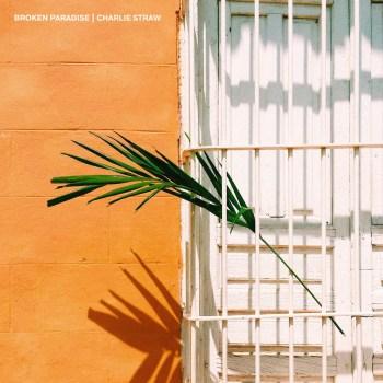 Broken Paradise - Charlie Straw