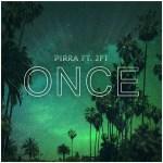 Once ft. JFT - PIRRA