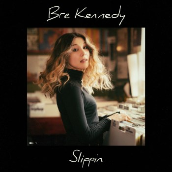 Slippin - Bre Kennedy