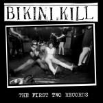 the first two records - bikini kill