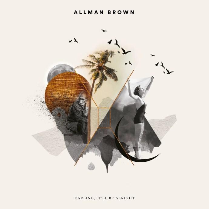 Darling, It'll Be Alright - Allman Brown