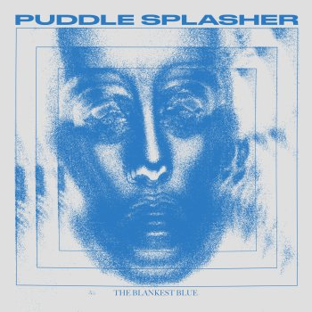 The Blankest Blue by Puddle Splasher