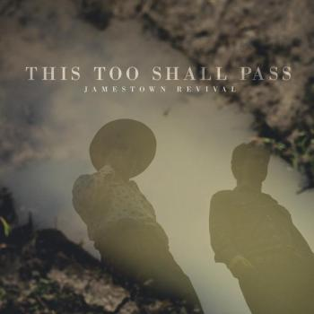 This Too Shall Pass - Jamestown Revival