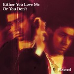 Plested - Either You Love Me Single Art