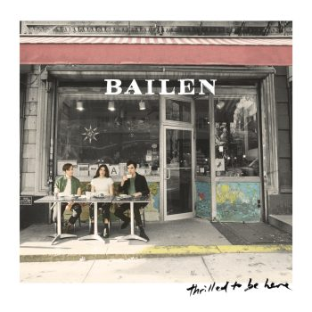 Thrilled to Be Here - BAILEN