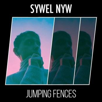 Jumping Fences - Sywel Nyw