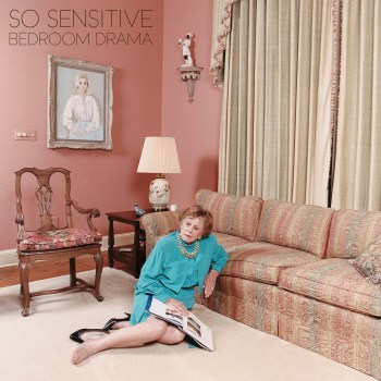 So Sensitive - Bedroom Drama artwork high-res