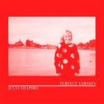 Perfect Version - Julia Shapiro