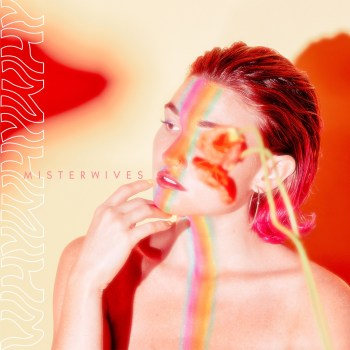 whywhywhy - MisterWives