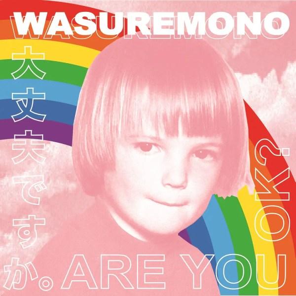 Are You OK? - Wasuremono