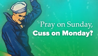 Pray on Sunday Cuss on Monday